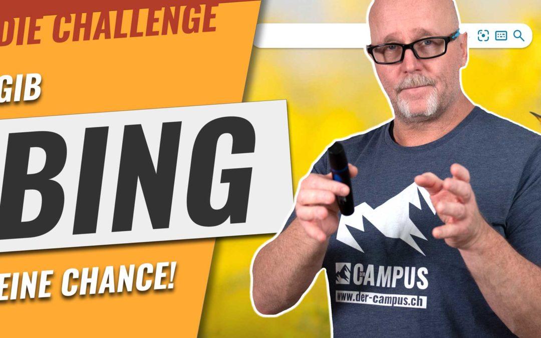 Gib BING eine CHANCE – die SECHS Monate Challenge
